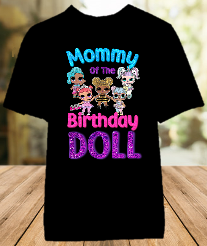 L.O.L. Surprise LOL Dolls Birthday Party Personalized Mom Mommy Mother Color T Shirt - All Sizes - LOLMCS1
