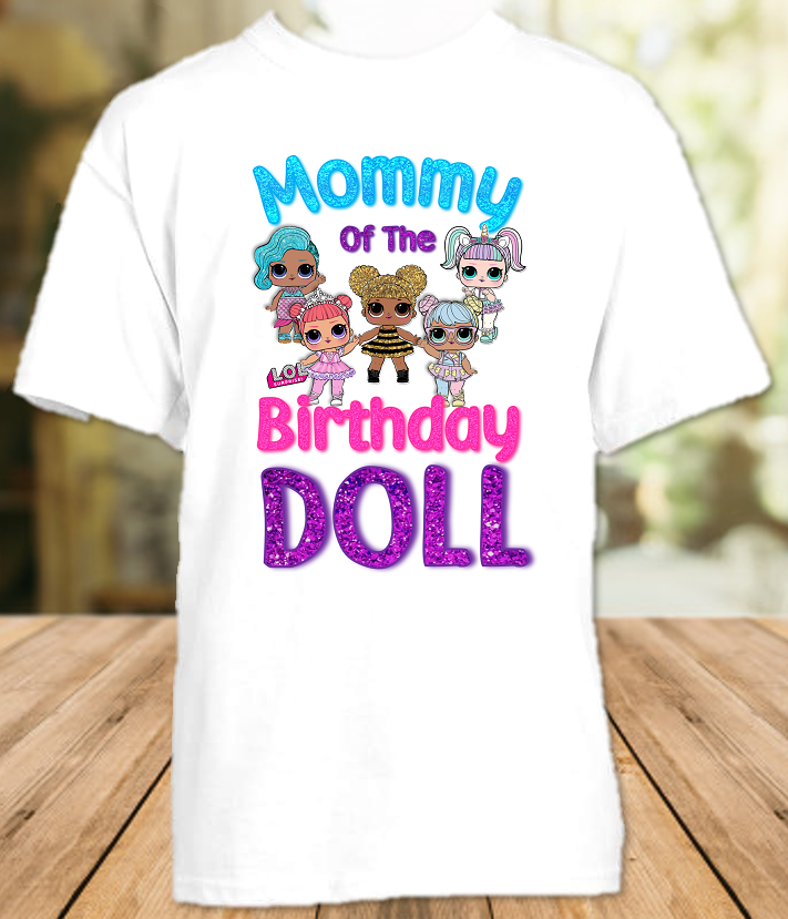 L.O.L. Surprise LOL Dolls Birthday Party Personalized Mom Mommy Mother T Shirt - All Sizes - LOLMS1