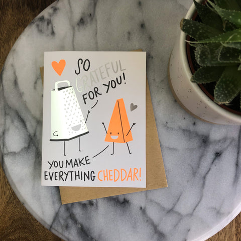 Hello! Lucky - You Make Everything Cheddar Card