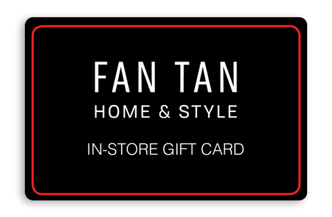 Fan Tan Home and Style In-Store Gift Cards