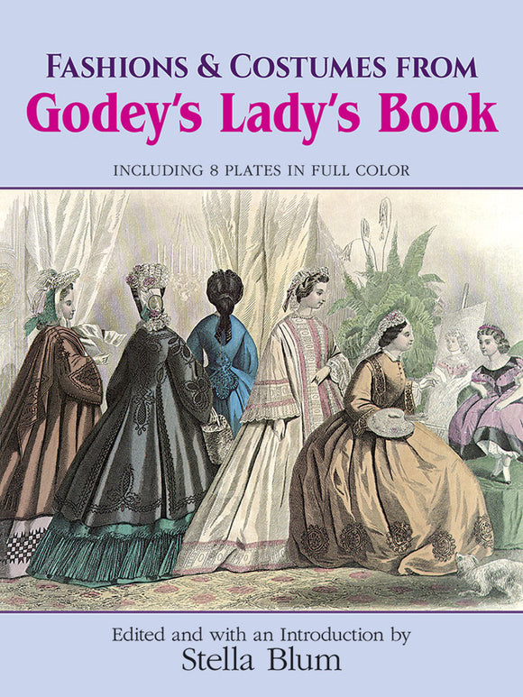Fashions and Costumes from Godey's Lady's Book