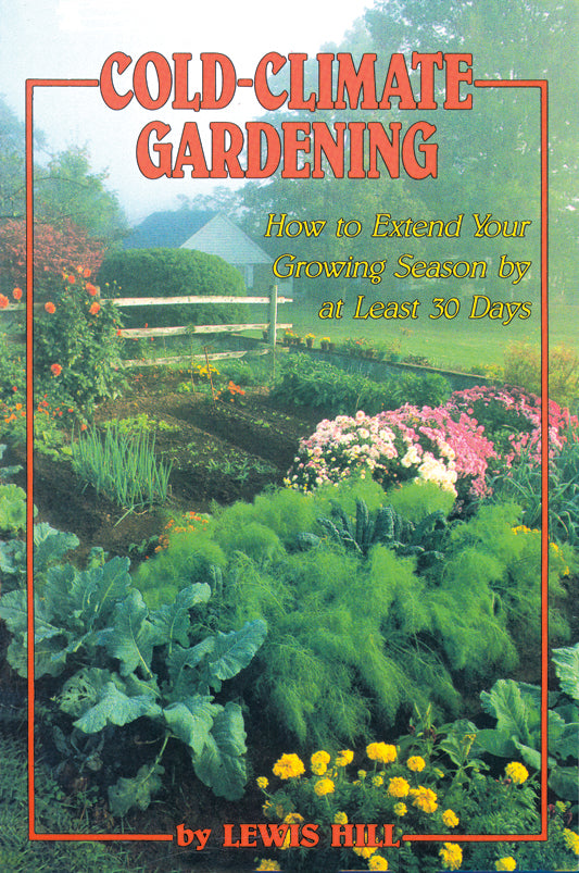 book cover cold climate gardening how to extend gowing season 30 days garden