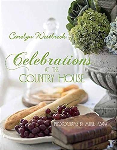 book cover celebrations at the country house carolyn westbrook food book stack and hydrangeas