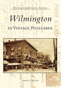 Wilmington in Vintage Postcards