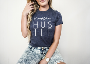 Mom Hustle T-shirt