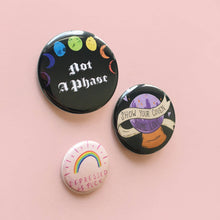 Load image into Gallery viewer, Not A Phase LGBTQ Pinback Button