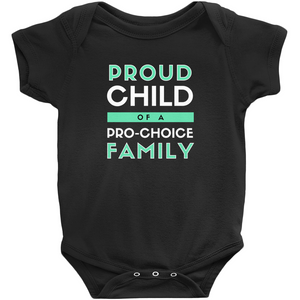 Proud Child of a Pro-Choice Family Bodysuit