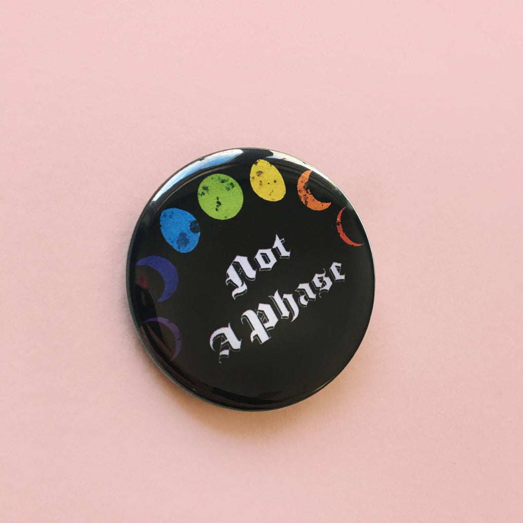 Not A Phase LGBTQ Pinback Button