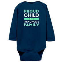 Load image into Gallery viewer, Proud Child of a Pro-Choice Family Long Sleeve Bodysuit