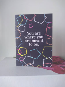 You Are Where You Are Meant To Be Greeting Card