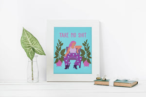 Bold Take No Shit Art Print