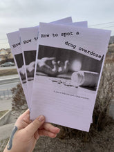Load image into Gallery viewer, How to spot a drug overdose-A zine to help you spot a drug overdose.