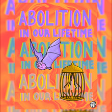 Load image into Gallery viewer, Abolition In Our Lifetime Art Print