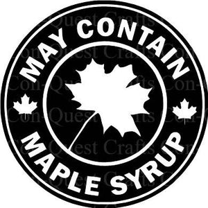 May Contain Maple Syrup Permanent Decal - DECAL ONLY