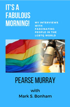 Load image into Gallery viewer, It's A Fabulous Day! My Interviews with Fascinating People in the LGBTQ World