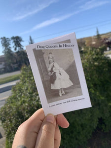 Drag Queens In History-A mini history zine full of drag queens.
