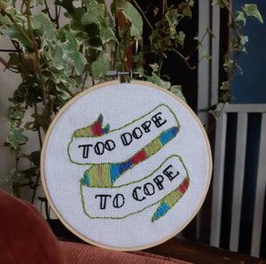 "Too Dope To Cope 6"" embroidery hoop"