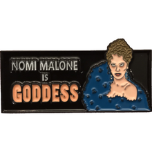 Load image into Gallery viewer, Nomi Malone is Goddess Enamel Pin