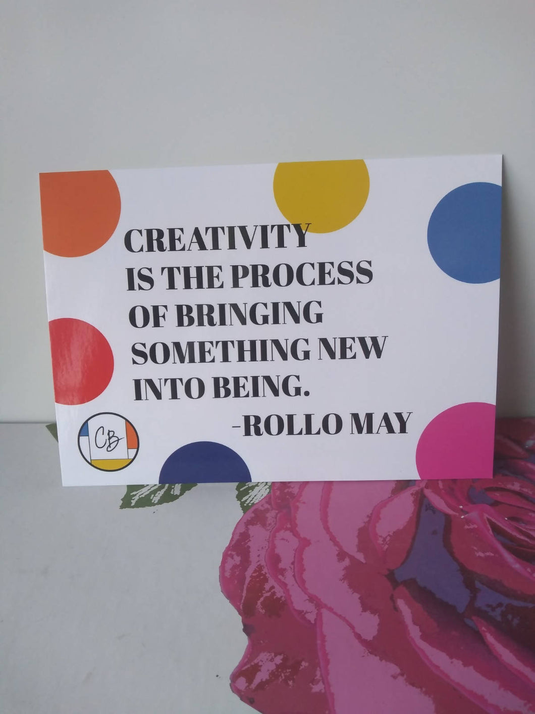 Creativity is the process of bringing something new into being, Rollo May postcard