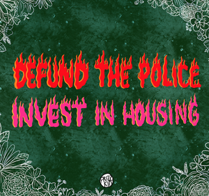 Defund Police/Invest in Housing Art Print