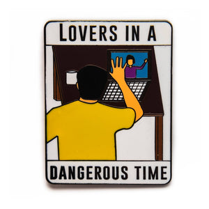 Lovers in a Dangerous Time Enamel Pin Badge Pandemic COVID 19 Gift For Him/Her