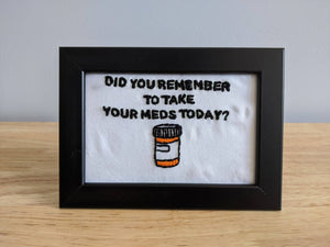 Did You Remember to Take Your Meds Today?