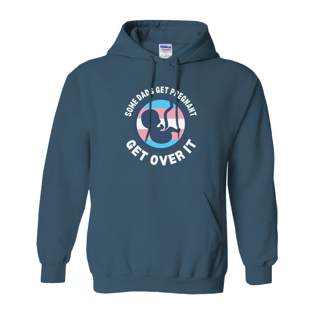 Some Dads Get Pregnant Adult Hoodie