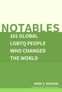 Notables: 101 Global LGBTQ People Who Changed The World