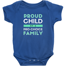Load image into Gallery viewer, Proud Child of a Pro-Choice Family Bodysuit