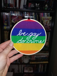 Be gay do crime LGBTQ pride hand embroidered art hoop