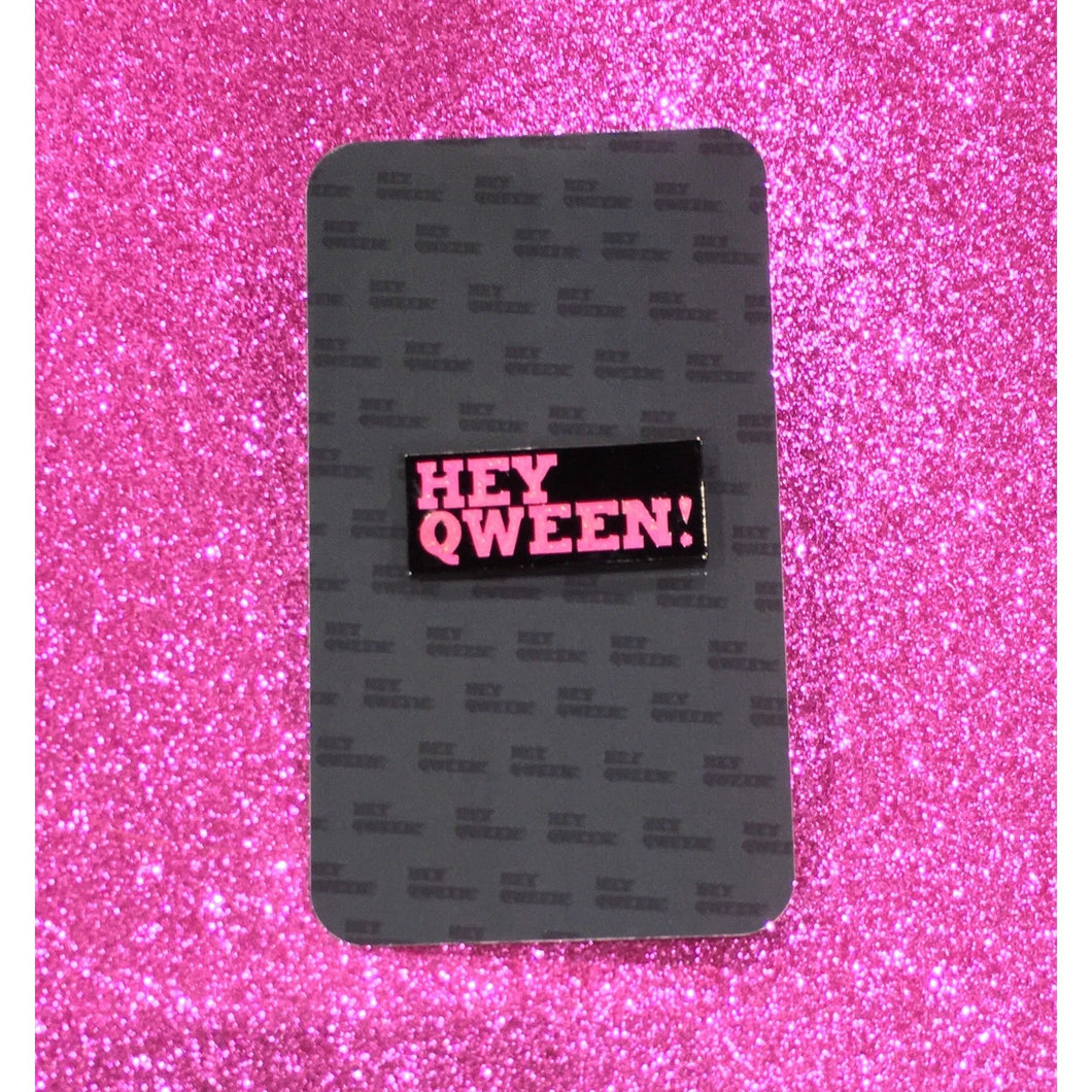 OFFICIAL 'HEY QWEEN' PIN