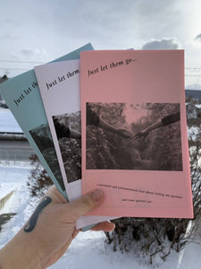 Just let them go...-A personal and informational zine about letting your partner go..
