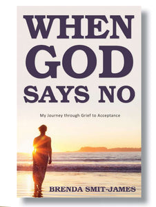 The cover of the memoir When God Says No by Brenda Smit-James