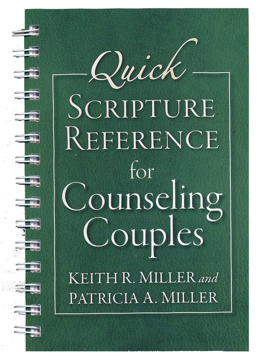 Quick Scripture Reference for Counseling Couples -  Keith R. MIller, Patricia A. Miller
