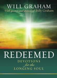 Redeemed: Devotions for the Longing Soul - Will Graham