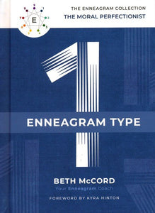 The Enneagram Type 1: The Moral Perfectionist (The Enneagram Collection) Hardcover – Beth McCord, Kyra Hinton