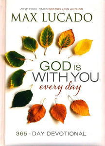 God Is With You Every Day Hardcover –  Max Lucado