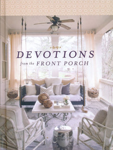 Devotions from the Front Porch Hardcover – Stacy J. Edwards (Author)