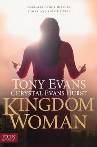 Kingdom Woman: Embracing Your Purpose, Power, and Possibilities (Paperback) - Tony Evans