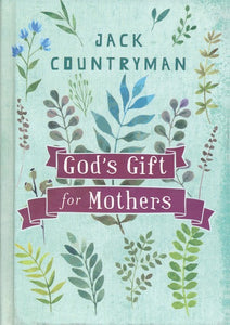 God's Gift for Mothers Hardcover – Jack Countryman