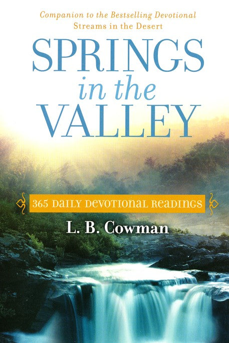 Springs in the Valley: 365 Daily Devotional Readings Paperback – L. B. E. Cowman