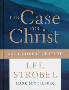 The Case for Christ: Daily Moment of Truth - Lee Strobel, Mark Mittelberg