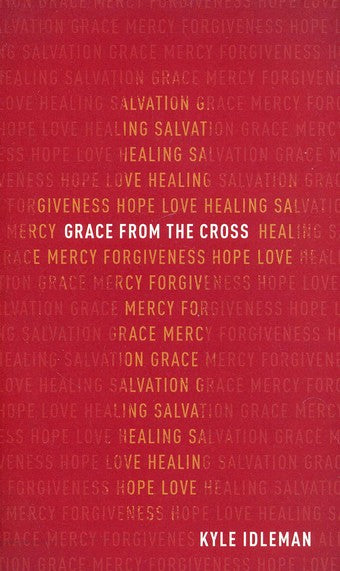 Grace from the Cross - Kyle Idleman