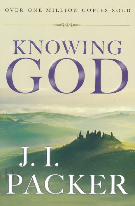 Knowing God - J. I. Packer
