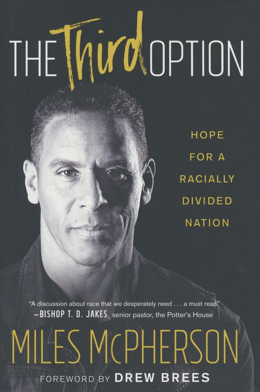 The Third Option: Hope for a Racially Divided Nation –  Miles McPherson - HARD COVER EDITION - PRE ORDER NOW