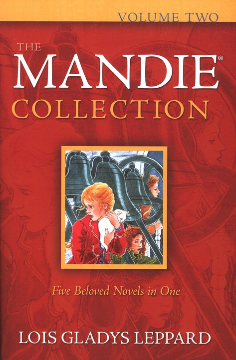 The Mandie Collection, Volume 2 (books 6-10) By: Lois Gladys Leppard
