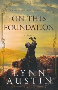On This Foundation #3 By: Lynn Austin