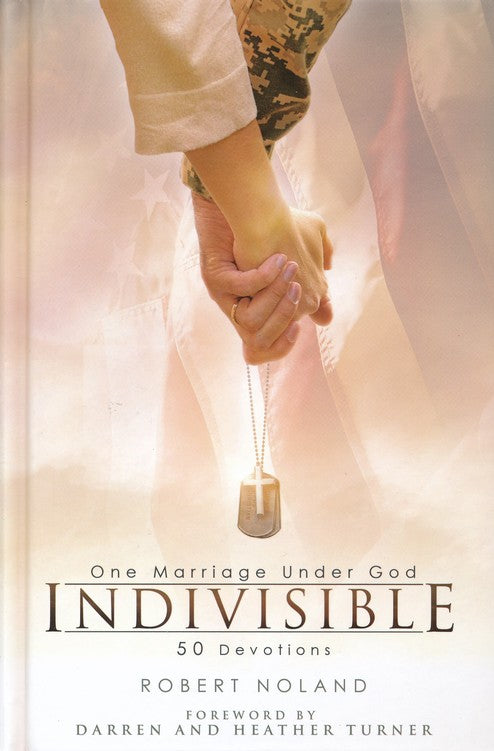 Indivisible: One Marriage Under God, 50 Devotions - Robert Noland