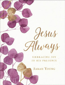 Jesus Always (Large Text Cloth Botanical Cover): Embracing Joy in His Presence (with Full Scriptures) Hardcover –  Sarah Young