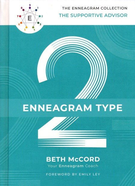 The Enneagram Type 2: The Supportive Advisor (The Enneagram Collection) Hardcover – Beth McCord , Emily Ley